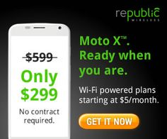 A $299 contract-free smartphone with a $5.00 per month plan?  This is for real, people! http://www.retiredby40blog.com/2014/03/20/moto-g-republic-wireless/