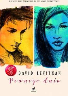 Okładka książki Pewnego dnia David Levithan, Romans, New York Times, Books, Movie Posters, Movies, Places, Literatura, Bonito