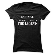 [Love Tshirt name printing] ESPINAL the woman the myth the legend Discount Today Hoodies, Funny Tee Shirts
