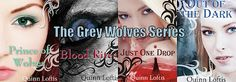 The Grey Wolves Series (so far, not done yet) by Quinn Loftis (#1 Prince of Wolves, #2 Blood Rites, #3 Just One Drop, and #4 Out of the Dark)  SOOO ADDICTING!!!!