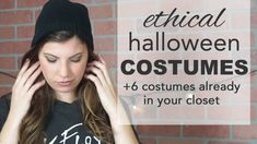 Ethical Halloween Costumes: +6 Costumes You Have in Your Closet