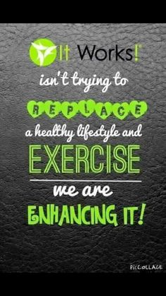 LISTEN UP! I don't know what you've heard, BUT most wrap girls workout too! We know that It Works doesn't replace a healthy and fit lifestyle. Our products are meant to enhance the results you see when you exercise and make healthy eating choices!