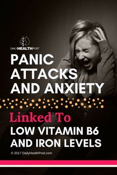 Panic Attacks And #Anxiety Linked To Low Vitamin B6 And #Iron levels