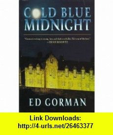 Cold Blue Midnight (9780312145682) Edward Gorman , ISBN-10: 0312145683  , ISBN-13: 978-0312145682 ,  , tutorials , pdf , ebook , torrent , downloads , rapidshare , filesonic , hotfile , megaupload , fileserve