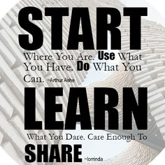 Start Where You Are. Learn all you dare. Care Enough to Share. Start Where You Are, Dares, Canning, Home Canning, Conservation