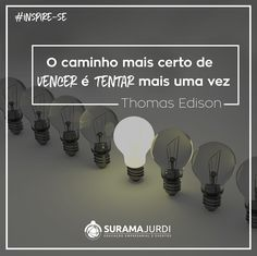#SuramaJurdi #Inspiração #TentarMaisUmaVez #ThomasEdison