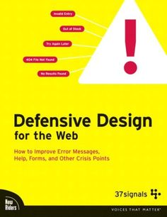 Defensive Design for the Web - 37 Signals