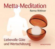 Remo Rittiner Metta-Meditation Liebevolle Güte und Wertschätzung Mit zwei erstaunlich einfachen Übungen führt der zürcher Yogatherapeut den Meditierenden in sein tiefstes Inneres. Dort erfährt er geistige Klarheit, freudvolle Vitalität und erhält einen Zugang zu seinem unerschöpflichen Potenzial – dem inneren Meister. #CD #Yoga #Meditation
