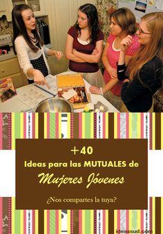 MÁS DE 40 IDEAS PARA LAS MUTUALES DE MUJERES JÓVENES  ¿Nos compartes la tuya?