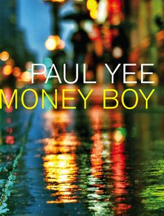 2012 Stonewall Honor Book in Young Adult Literature: Money Boy by Paul Yee #book #GLBT