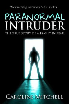 Some very interesting theories on our true paranormal story. What do you think? Ink Of My Heart: Book Review: Paranormal Intruder by Caroline Mitch...