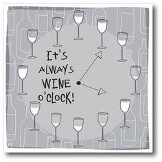 It's ALWAYS WINE o'clock! wine / vinho / vino mxm