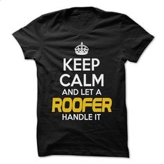 Keep Calm And Let ... Roofer Handle It - Awesome Keep C - #team shirt #ringer tee. ORDER NOW => https://www.sunfrog.com/Hunting/Keep-Calm-And-Let-Roofer-Handle-It--Awesome-Keep-Calm-Shirt-.html?68278