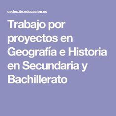 Trabajo por proyectos en Geografía e Historia en Secundaria y Bachillerato