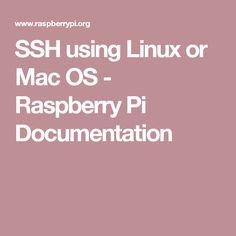 SSH using Linux or Mac OS - Raspberry Pi Documentation
