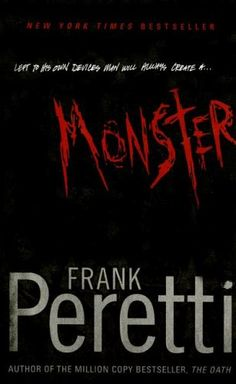 Frank Peretti is another one of my favorite writers. I love every thriller and horror book I have read by him. It's just something about the way he writes a story that makes you feel like you are the on living it. Monster had me sleeping with the light on! Great read.