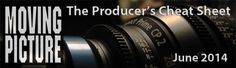 Moving Picture Producer's Cheat Sheet June 2014. To 4K or not to 4K – That is the Question!, and Grip, Lighting, Camera, and Sound for Spotzen and LPGA.