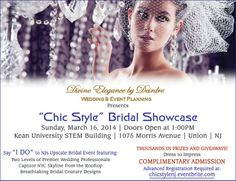 "Attend the ""Chic Style"" Bridal Showcase at Kean University STEM Building in Union, NJ on Sunday, March 16, 2014. Say ""I DO"" to NJ's Upscale Bridal Event featuring two levels of premier wedding professionals, capture the NYC skyline from the rooftop, breathtaking couture bridal designs. Register at chicstylenj.eventbrite.com"