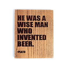 """Plato Beer Quote Wood Sign x 10 inch, Ready to Hang Plaque) """"He was a wise man who invented beer"""" Wall Art - Bar Gift Drunk Memes, Beer Quotes, Bar Gifts, Hanging Bar, Drinking Quotes, Beer Humor, Perfection Quotes, Crafty Craft, Crafting"""