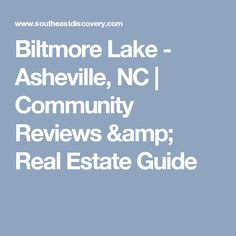 Biltmore Lake - Asheville, NC | Community Reviews & Real Estate Guide