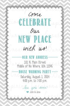 "Chevron Moving Announcement and House Warming Party Invitation - I like the phrase ""Come celebrate our new house with us. Invitation Wording, Printable Invitations, Invitation Cards, Invitation Ideas, Open House Parties, Office Parties, House Party Invitation, Housewarming Party, Housewarming Invitations"