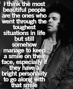 Wow, I know a lot of beautiful people. :) Sometimes a smile can be one of the hardest things to accomplish. Smile anyway. It gets easier and easier. It makes you personable to many others, especially those going through tough times themselves.