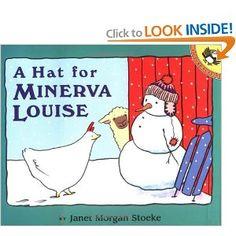 A Hat for Minerva Louise.  Janet Morgan Stoeke My favorite Minerva Louise book!
