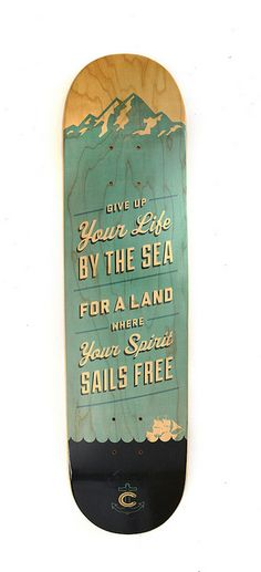 Give up your life by the sea for a land where your spirit sails free — W Schauble: AIGA Colorado, via Flickr