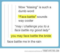 "I lost it at, ""You may face battle the bride."""