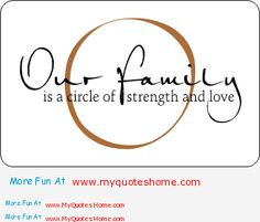 The circle of strength is called family – Quotes about family strength