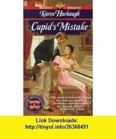 Cupids Mistake (Signet Regency Romance) (9780451192394) Karen Harbaugh , ISBN-10: 0451192397  , ISBN-13: 978-0451192394 ,  , tutorials , pdf , ebook , torrent , downloads , rapidshare , filesonic , hotfile , megaupload , fileserve