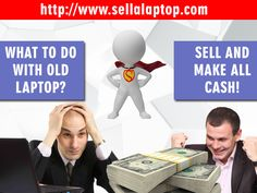 Don't worry about your old laptop please sell to us for all cash  For more…