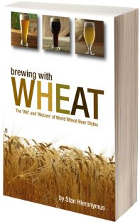 Brewing with Wheat: The 'Wit' and 'Weizen' of World Wheat Beer Styles by Stan Hieronymus