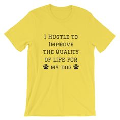 I Hustle to improve the quality of life for my dog - Euooe Shop