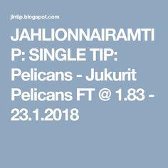 JAHLIONNAIRAMTIP: SINGLE TIP: Pelicans - Jukurit Pelicans FT @ 1.83 - 23.1.2018