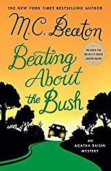 "Read ""Beating About the Bush An Agatha Raisin Mystery"" by M. Beaton available from Rakuten Kobo. New York Times bestseller M. Beaton's cranky, crafty Agatha Raisin—now the star of a hit T. New Books, Good Books, Books To Read, Agatha Raisin Series, Mystery Books, Mystery Series, Mystery Thriller, Cozy Mysteries, Reading Online"