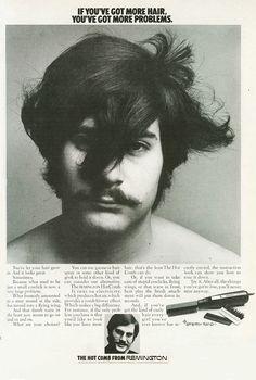 Ad for Hot Comb from Remington, 1970.  If you've got more hair, you've got more problems. USA. Via flickr