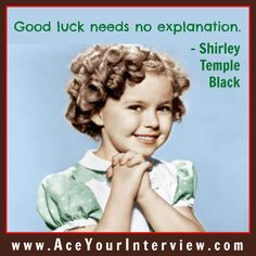 #Job #Interview Shirley Temple #Quote