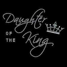♛Daughter of the King♛