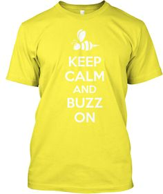 Keep Calm And Buzz On - Beekeepers Shirt