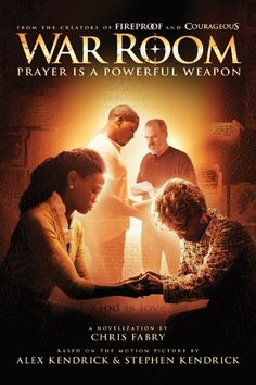 War Room: Prayer Is a Powerful Weapon by Chris Fabry