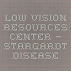 Low Vision Resources Center — Stargardt Disease
