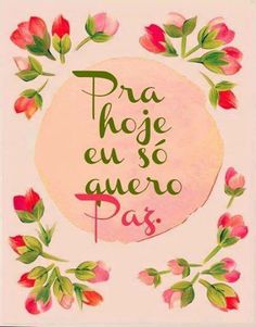 •⊰✿❝Acima de tudo esteja em paz com a vida, com Deus, com você mesmo.•⊰✿❝