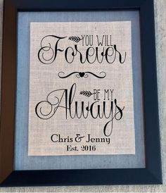 You Will Forever Be My Always. Wedding sign to celebrate the journey ahead or a cute home décor rustic item. What a great wedding item or gift that will be remembered forever! This fabulous keepsake c