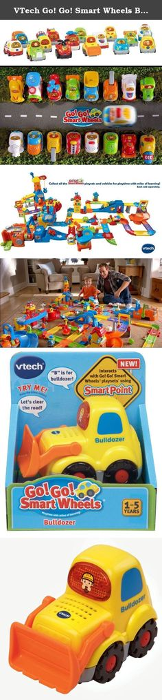 VTech Go! Go! Smart Wheels Bulldozer. SmartPoint Technology Developmental Features View larger Go! Go! Smart Wheels Bulldozer Roll up your sleeves and get to work with the Go! Go! Smart Wheels Bulldozer by VTech. Perfectly sized for little hands, it entertains with a light-up driver button that activates playful music and sounds. As your child pretends to build and bulldoze, they learn about the letter B and the vehicle's name. The electronic vehicle also responds to various SmartPoint...