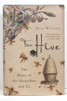 The Hive ~ The Story of the Honey Bee and Us | springleafpress.com                                                                                                                                                                                 More