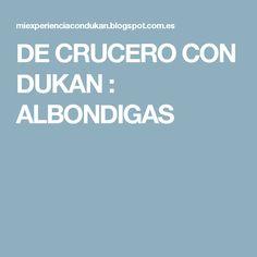 DE CRUCERO CON DUKAN : ALBONDIGAS
