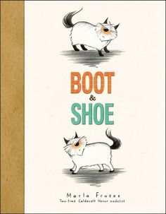 """Boot & Shoe"" by Marla Frazee"