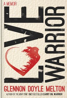 Her NEW book!! Love Warrior | Glennon Doyle Melton