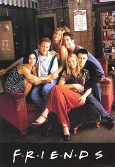 F.R.I.E.N.D.S. I literally watch at LEAST one episode a day (but usually more:)